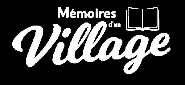 Mémoires d'un village, l'histoire d'un village racontée par ceux qui l'ont vécue et écrite par un écrivain-biographe.